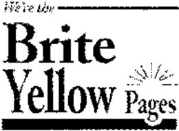 WE'RE THE BRITE YELLOW PAGES