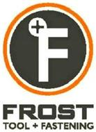 F FROST TOOL + FASTENING