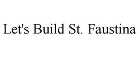 LET'S BUILD ST. FAUSTINA