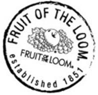 FRUIT OF THE LOOM FRUIT OF THE LOOM ESTABLISHED 1851