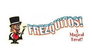 POOF! FREZQUITOS! A MAGICAL TREAT!