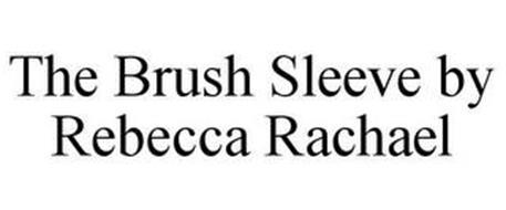 THE BRUSH SLEEVE BY REBECCA RACHAEL