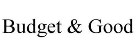 BUDGET & GOOD