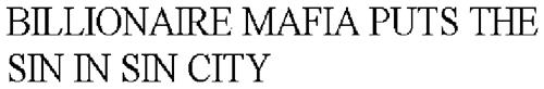 BILLIONAIRE MAFIA PUTS THE SIN IN SIN CITY
