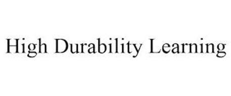 HIGH DURABILITY LEARNING