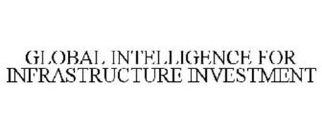 GLOBAL INTELLIGENCE FOR INFRASTRUCTURE INVESTMENT