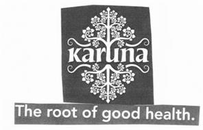 KARUNA THE ROOT OF GOOD HEALTH.