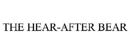 THE HEAR-AFTER BEAR