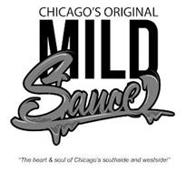 """CHICAGO'S ORIGINAL MILD SAUCE """"THE HEART & SOUL OF CHICAGO'S SOUTHSIDE AND WESTSIDE!"""""""