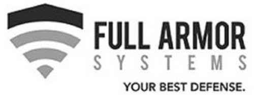 FULL ARMOR SYSTEMS YOUR BEST DEFENSE.