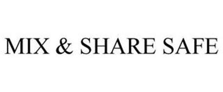 MIX & SHARE SAFE