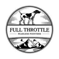FULL THROTTLE FEARLESS POINTERS