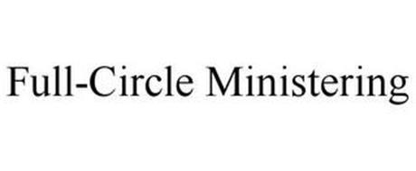 FULL-CIRCLE MINISTERING