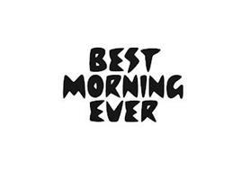 BEST MORNING EVER