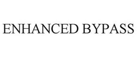 ENHANCED BYPASS