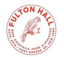 FULTON HALL, BEER, COCKTAILS, FOOD, & ATHLETICS ESTD. 2018 - FORT GREENE, BK, NY