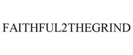 FAITHFUL 2 THE GRIND