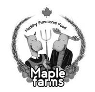 HEALTHY FUNCTIONAL FOOD MAPLE FARMS