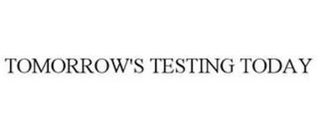 TOMORROW'S TESTING TODAY