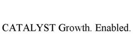 CATALYST GROWTH. ENABLED.