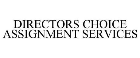 DIRECTORS CHOICE ASSIGNMENT SERVICES