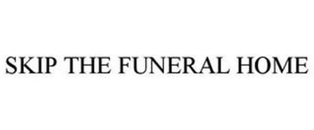 SKIP THE FUNERAL HOME