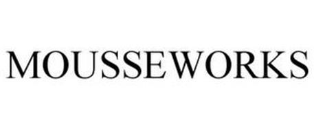 MOUSSEWORKS