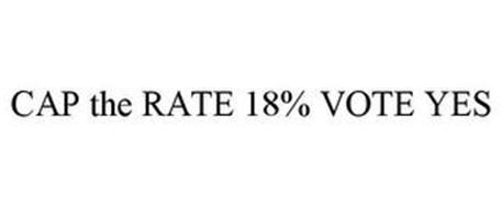 CAP THE RATE 18% VOTE YES