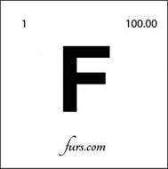 F FURS.COM 1 100.00