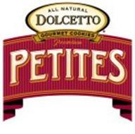 PETITES ALL NATURAL DOLCETTO GOURMET COOKIES PREMIUM