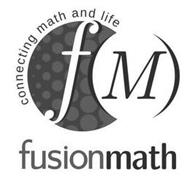 FM FUSIONMATH CONNECTING MATH AND LIFE
