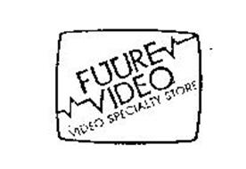 FUTURE VIDEO VIDEO SPECIALTY STORE