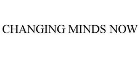 CHANGING MINDS NOW