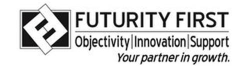 FF FUTURITY FIRST OBJECTIVITY INNOVATION SUPPORT YOUR PARTNER IN GROWTH.