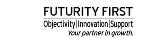 FUTURITY FIRST OBJECTIVITY INNOVATION SUPPORT YOUR PARTNER IN GROWTH
