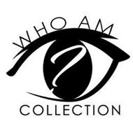 WHO AM I COLLECTION