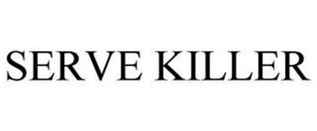 SERVE KILLER