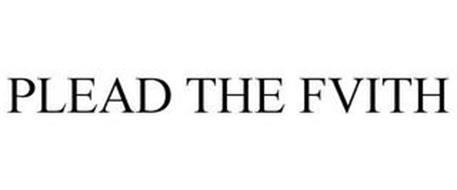 PLEAD THE FVITH