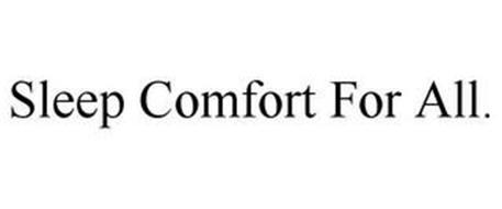 SLEEP COMFORT FOR ALL.