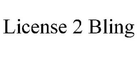 LICENSE 2 BLING