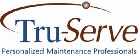 TRU-SERVE PERSONALIZED MAINTENANCE PROFESSIONALS
