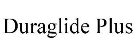 DURAGLIDE PLUS
