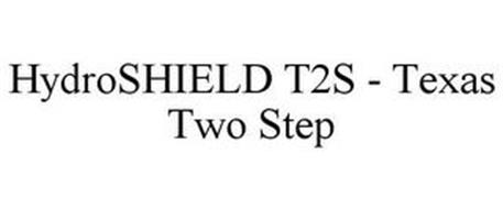 HYDROSHIELD T2S - TEXAS TWO STEP