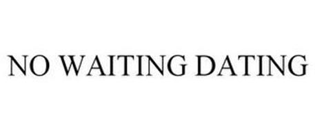 NO WAITING DATING