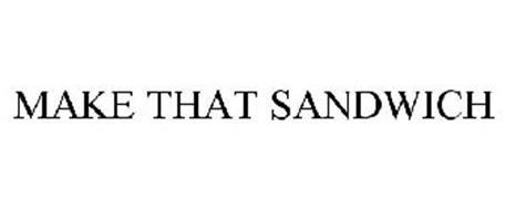 MAKE THAT SANDWICH