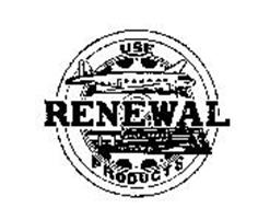 USE RENEWAL PRODUCTS