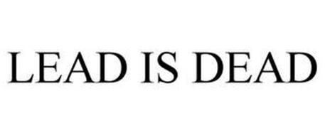 LEAD IS DEAD