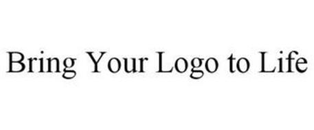 BRING YOUR LOGO TO LIFE