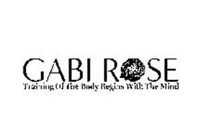 GABI ROSE TRAINING OF THE BODY BEGINS WITH THE MIND