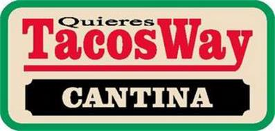 QUIERES TACOSWAY CANTINA